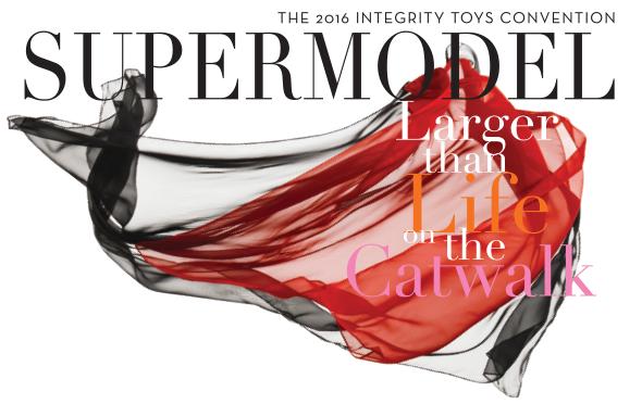 Convención Integrity Toys 2016: SUPERMODELS – Larger than Life on the Catwalk